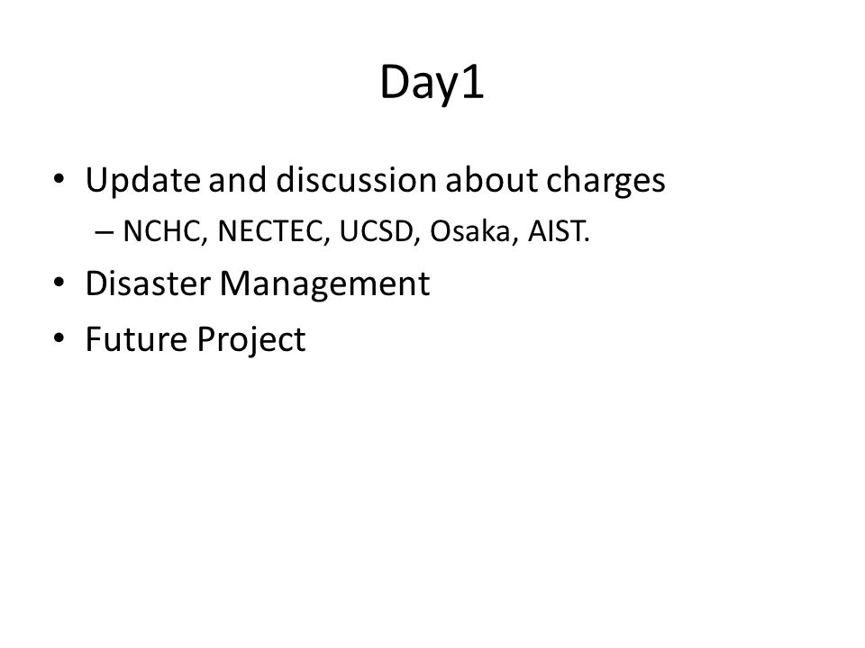 Day1 Update and discussion about charges – NCHC, NECTEC, UCSD, Osaka, AIST.