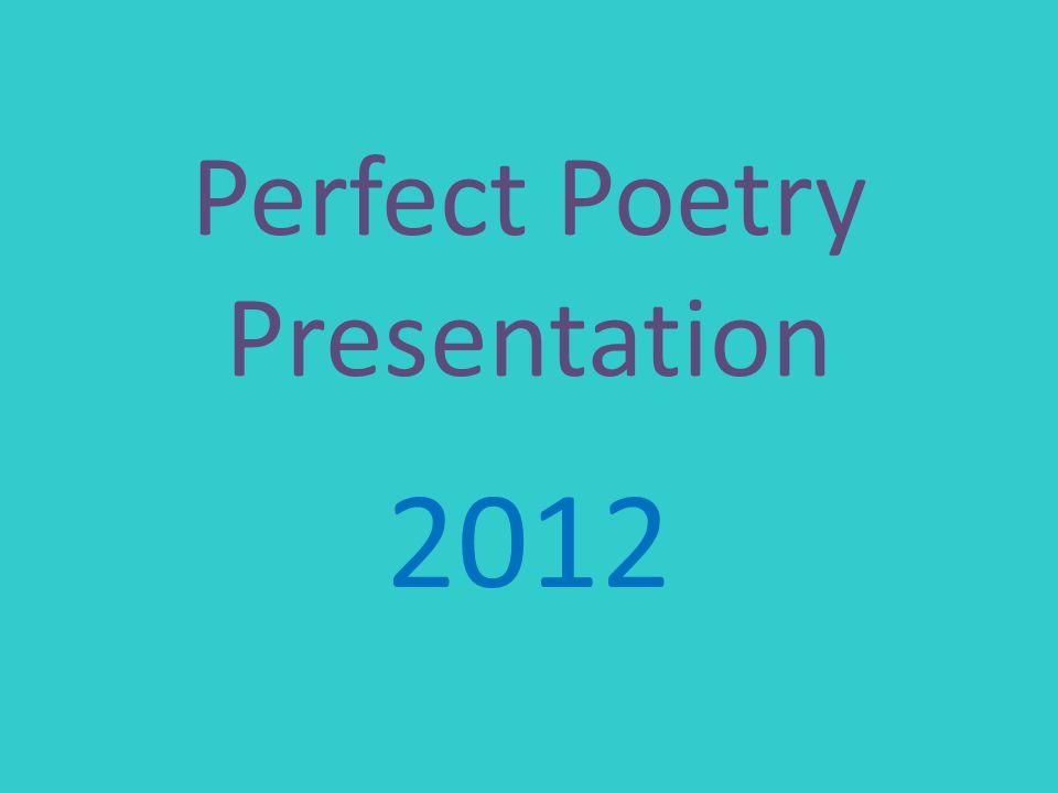 Perfect Poetry Presentation 2012