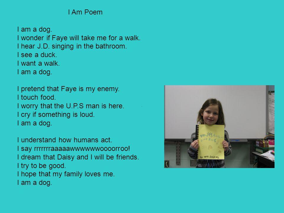 I Am Poem I am a dog. I wonder if Faye will take me for a walk.
