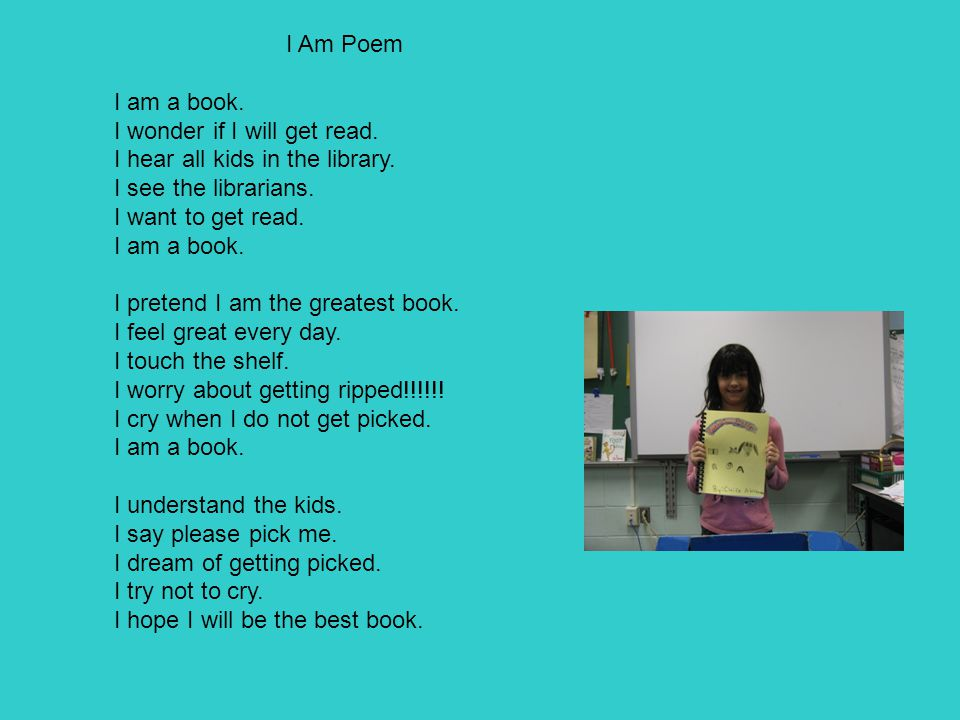 I Am Poem I am a book. I wonder if I will get read.