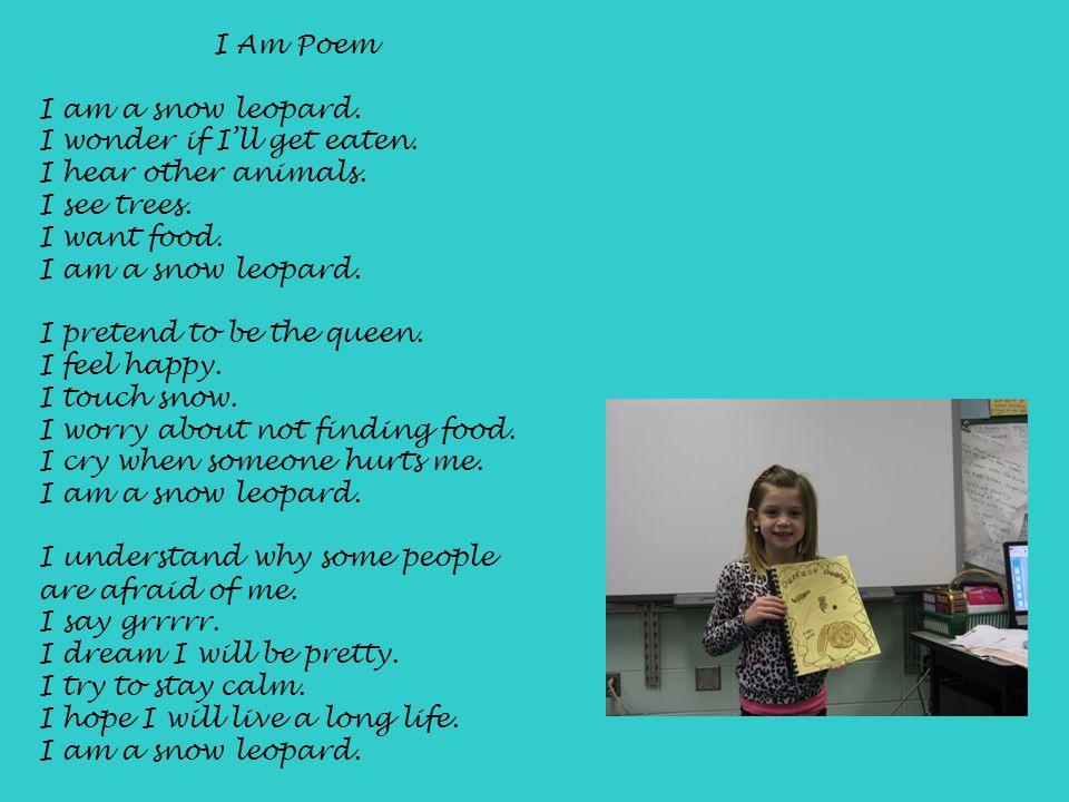 I Am Poem I am a snow leopard. I wonder if I'll get eaten.