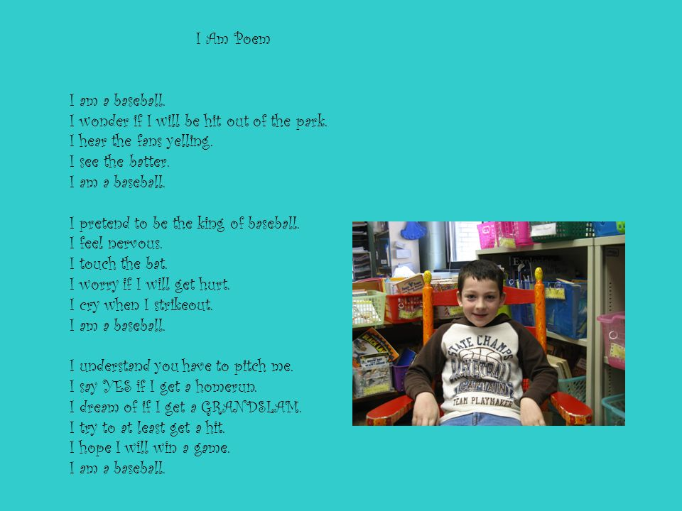 I Am Poem I am a baseball.I wonder if I will be hit out of the park.
