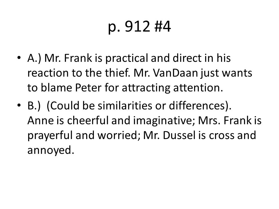 p. 912 #4 A.) Mr. Frank is practical and direct in his reaction to the thief.