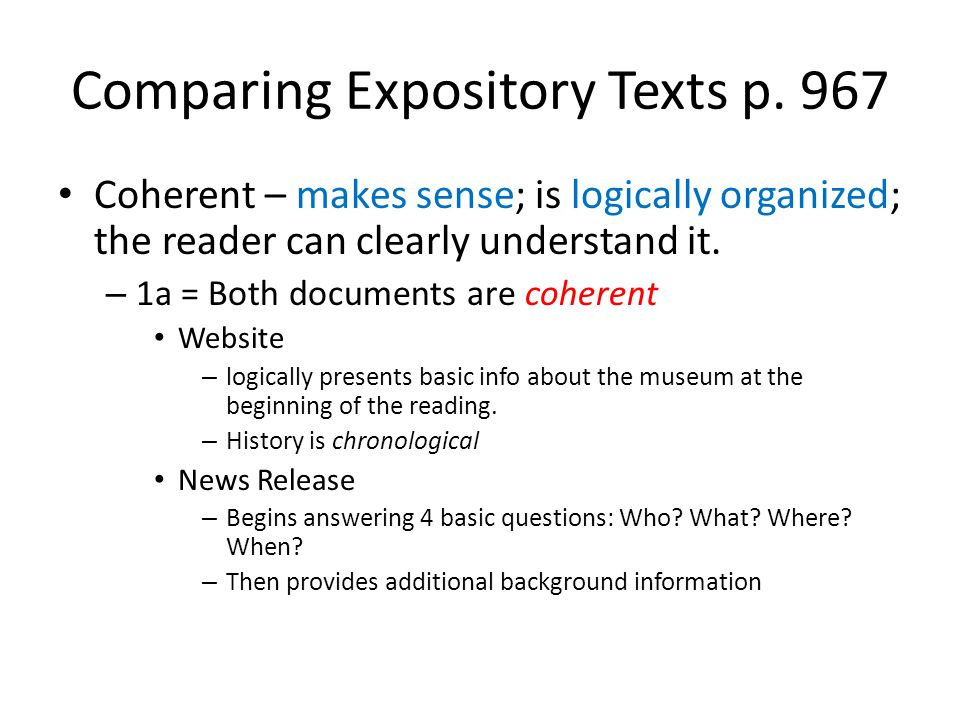 Comparing Expository Texts p. 967 Coherent – makes sense; is logically organized; the reader can clearly understand it. – 1a = Both documents are cohe