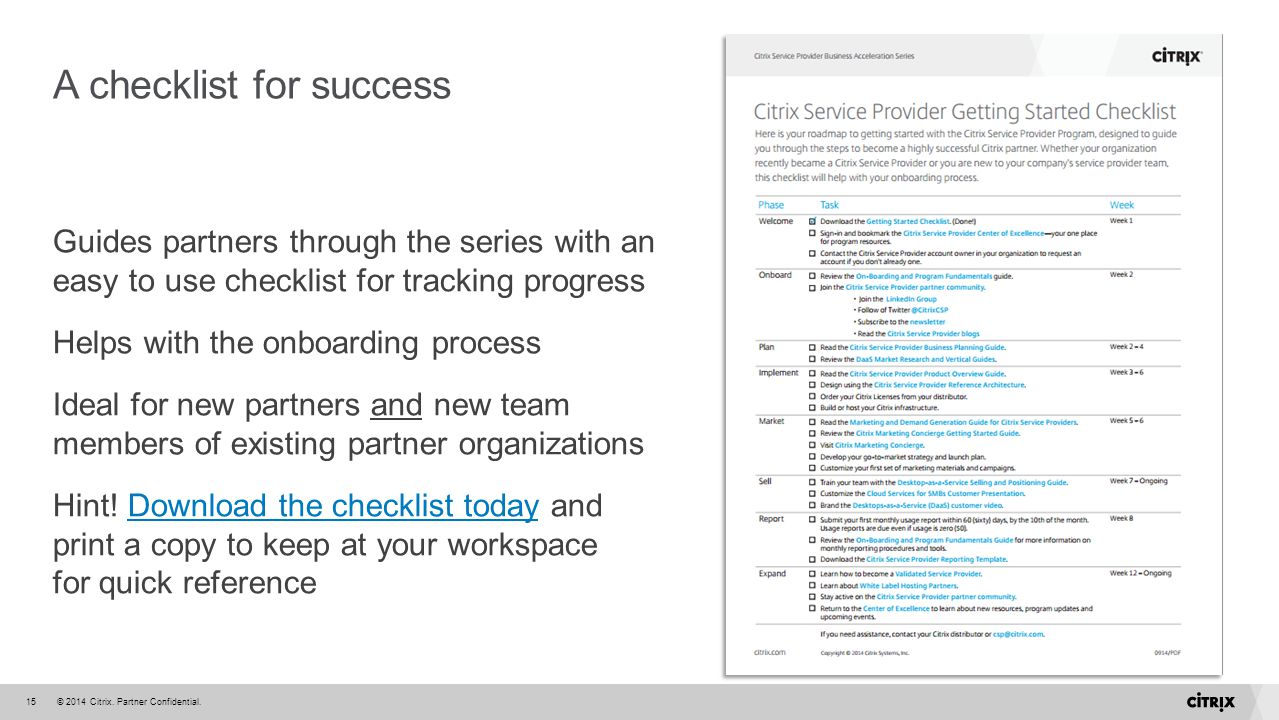 © 2014 Citrix. Partner Confidential.15 A checklist for success Guides partners through the series with an easy to use checklist for tracking progress