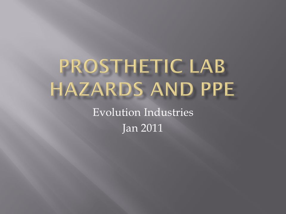 It is important to identify hazards that are specific to prosthetic labs.