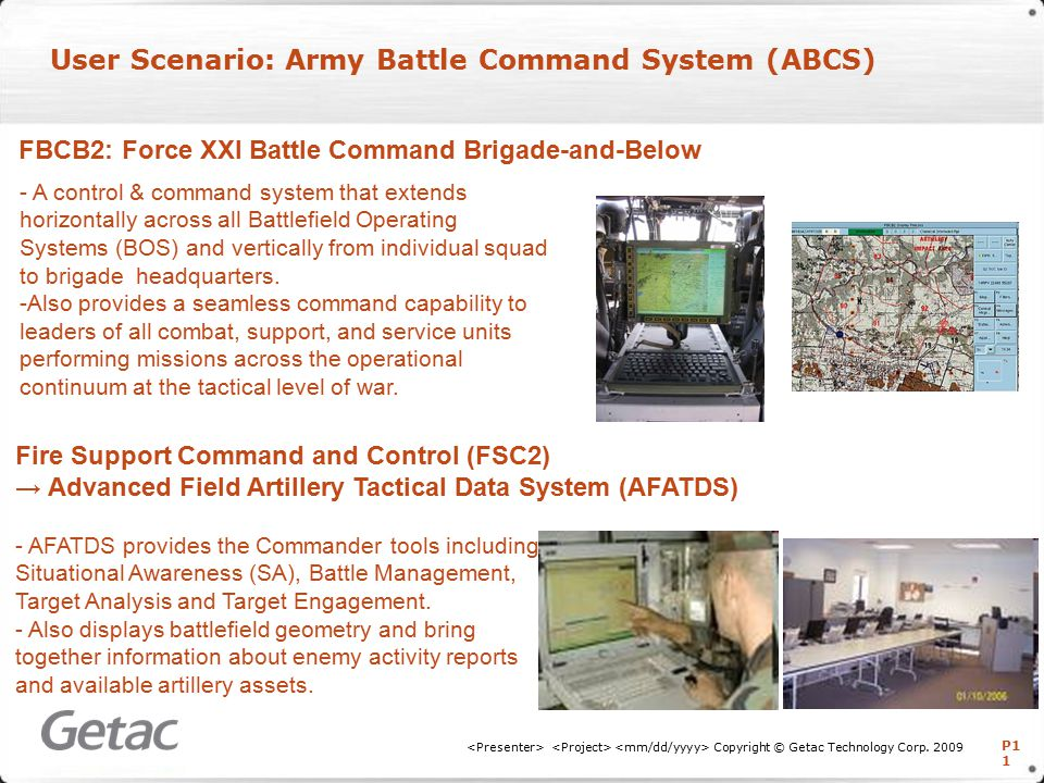 P1 1 User Scenario: Army Battle Command System (ABCS) Copyright © Getac Technology Corp.
