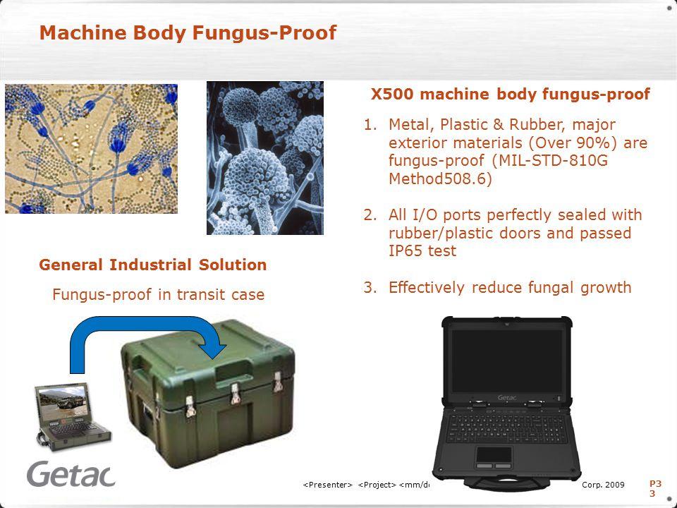 P3 3 Machine Body Fungus-Proof Copyright © Getac Technology Corp.