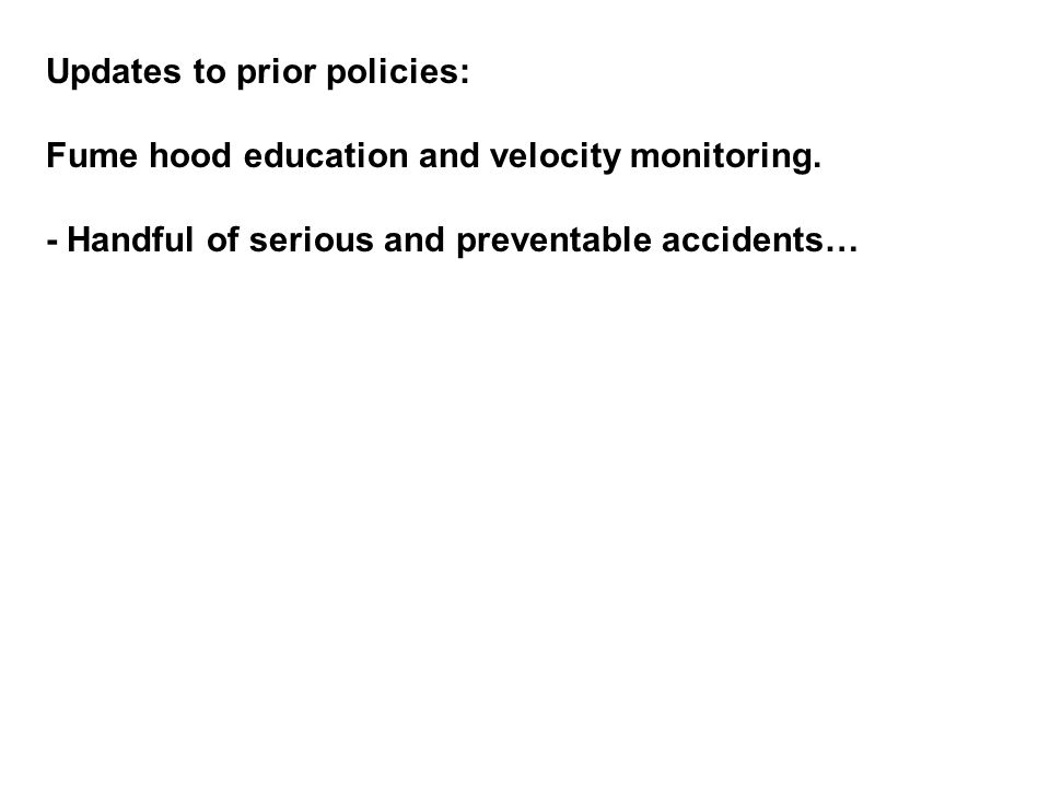 Updates to prior policies: Fume hood education and velocity monitoring.
