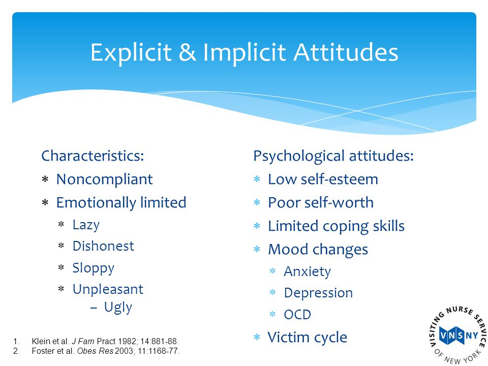 Explicit & Implicit Attitudes Characteristics:  Noncompliant  Emotionally limited  Lazy  Dishonest  Sloppy  Unpleasant – Ugly Psychological atti