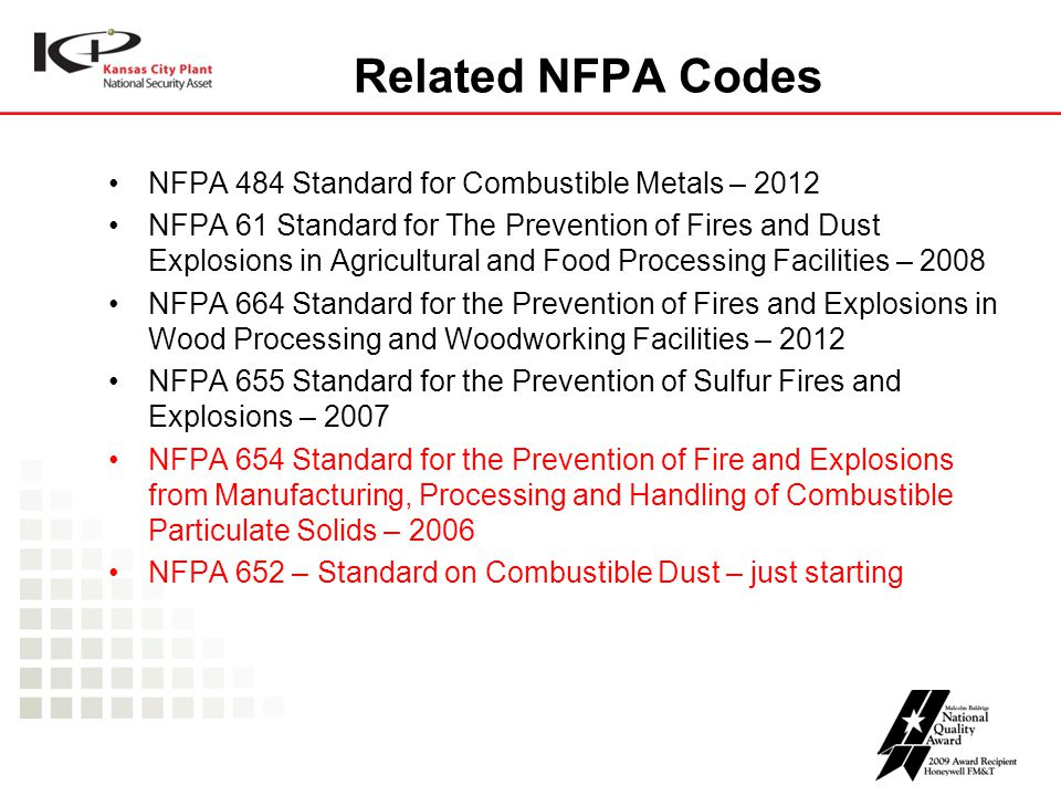 Related NFPA Codes NFPA 484 Standard for Combustible Metals – 2012 NFPA 61 Standard for The Prevention of Fires and Dust Explosions in Agricultural an
