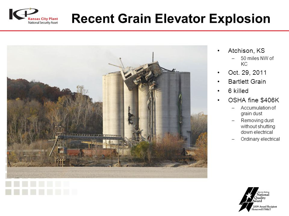 Recent Grain Elevator Explosion Atchison, KS –50 miles NW of KC Oct.