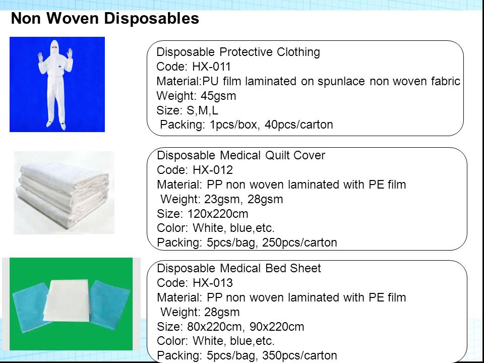 Non woven Disposables Disposable Medical Bed Cover Code: HX-014 Material: PP non woven laminated with PE film Weight: 28gsm Size: 80x220cm, 90x220cm Color: White, blue,etc.