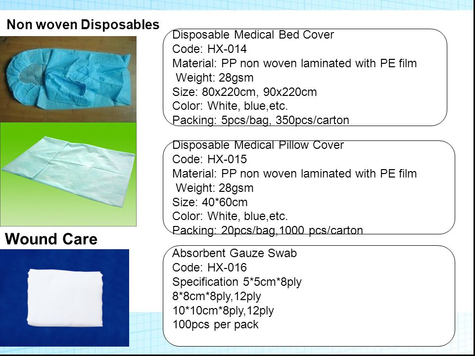 Wound Care Absorbent Gauze Swab with X-ray Code: HX-017 Specification 5*5cm*8ply 8*8cm*8ply,12ply 10*10cm*8ply,12ply 100pcs per pack 100% Absorbent Cotton Ball Code: HX-018 Material: 100% pure cotton Size: 0.3g, 0.6g,1.2g Packing: 500g/bag,15kg/carton Wood stick cotton swab Code: HX-019 Length: 8cm, 10cm, 12cm Packing: 10-50pcs/bag