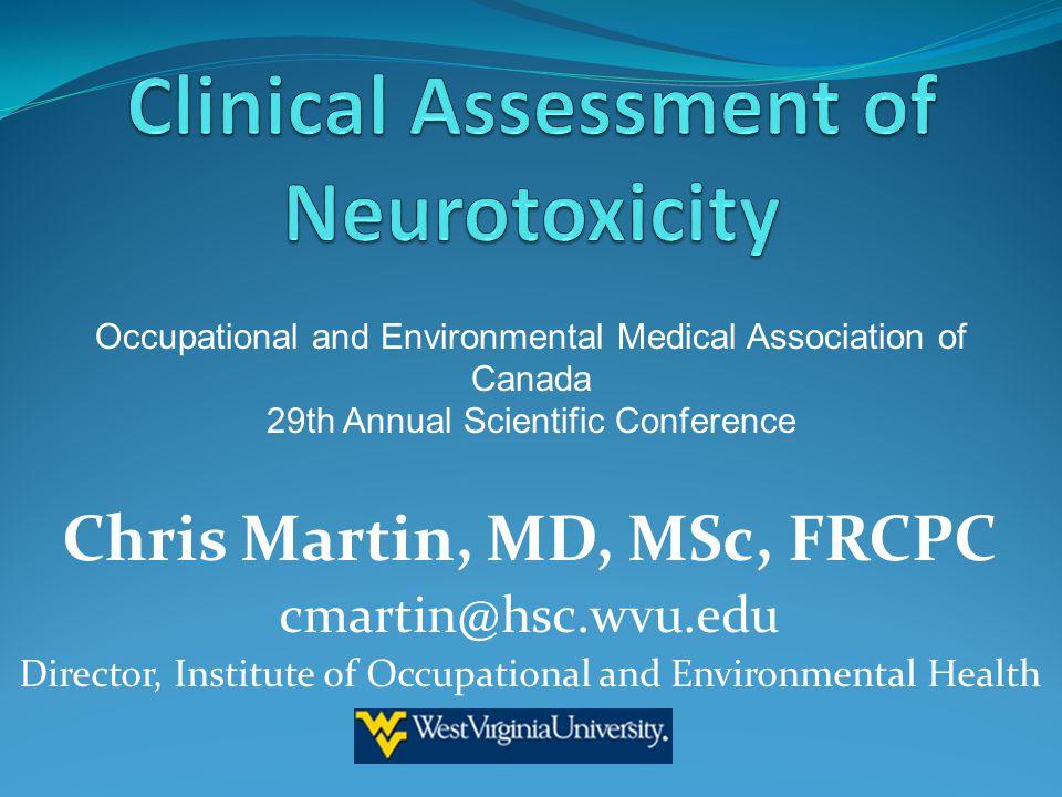 Chris Martin, MD, MSc, FRCPC cmartin@hsc.wvu.edu Director, Institute of Occupational and Environmental Health Occupational and Environmental Medical A