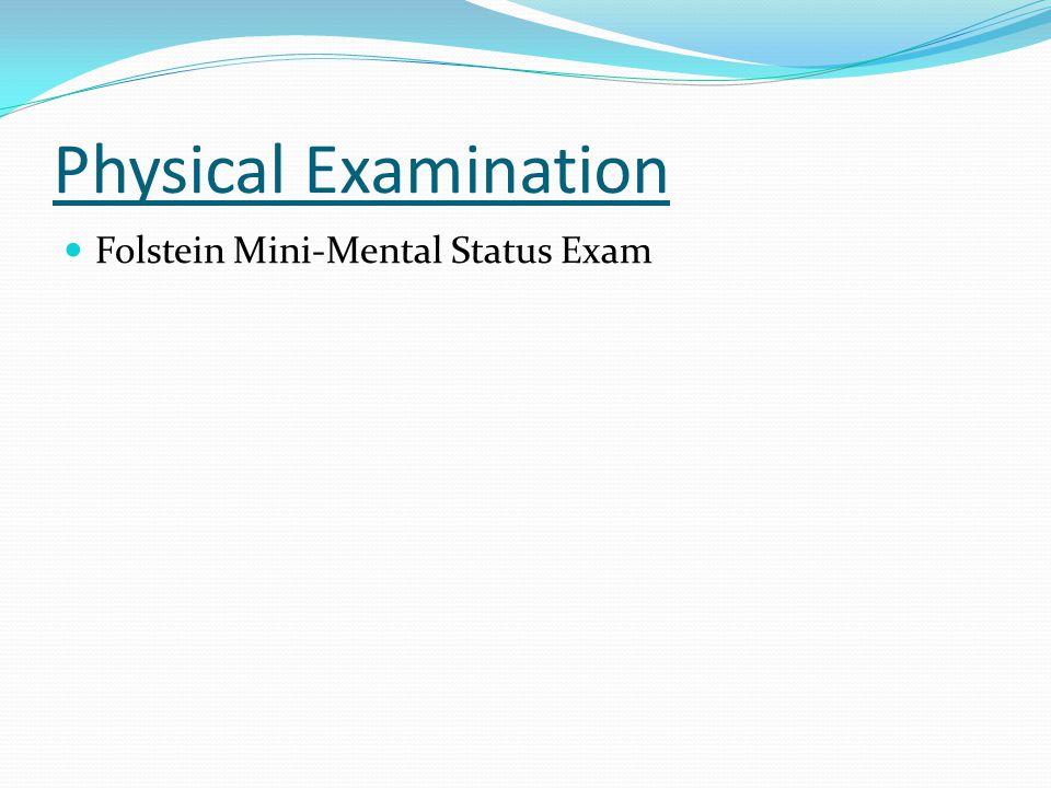 Physical Examination Folstein Mini-Mental Status Exam