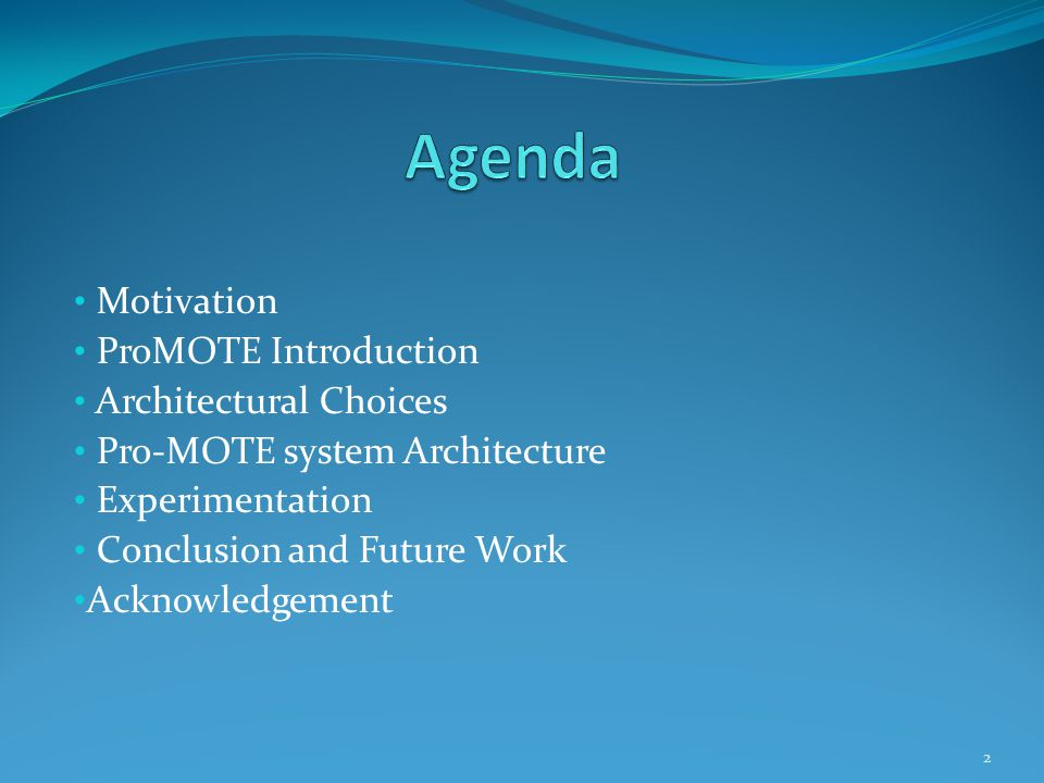 Motivation ProMOTE Introduction Architectural Choices Pro-MOTE system Architecture Experimentation Conclusion and Future Work Acknowledgement 2