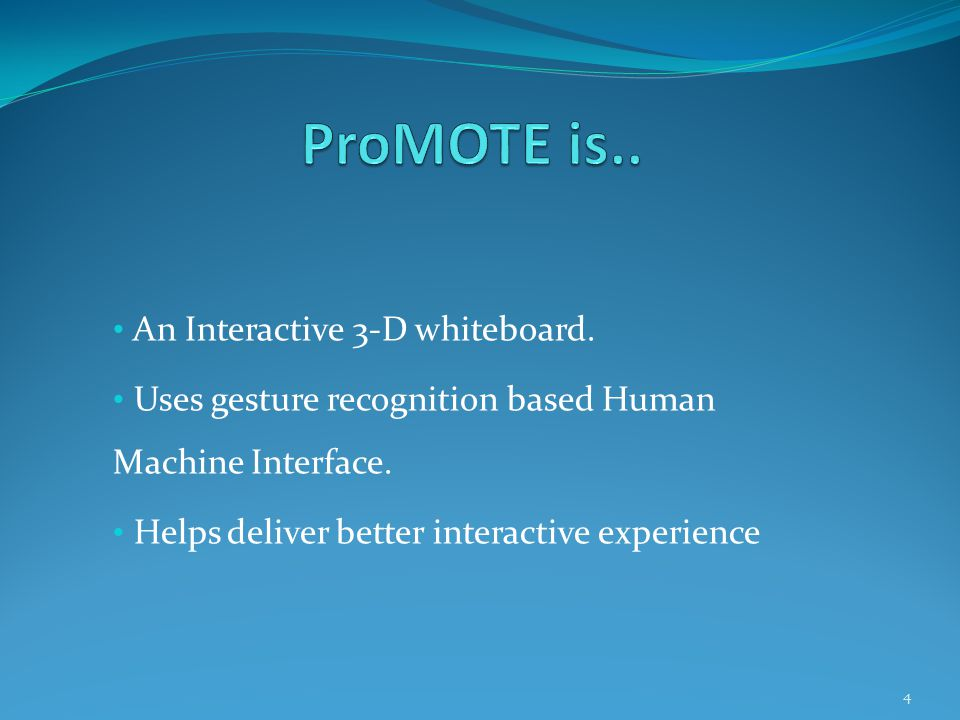 An Interactive 3-D whiteboard. Uses gesture recognition based Human Machine Interface.