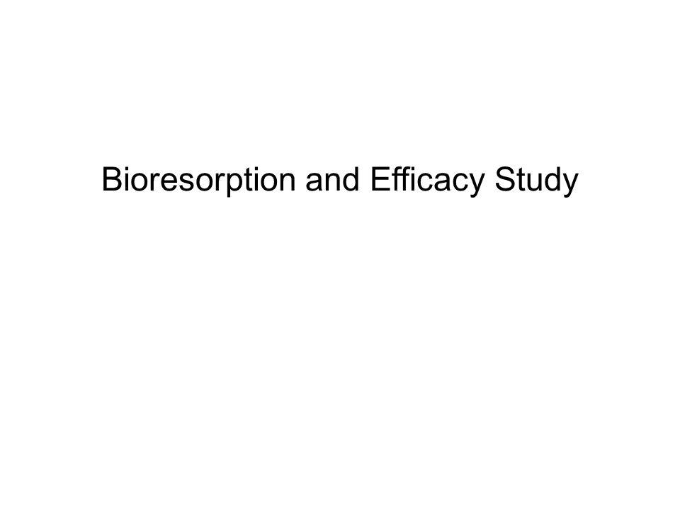Bioresorption and Efficacy Study