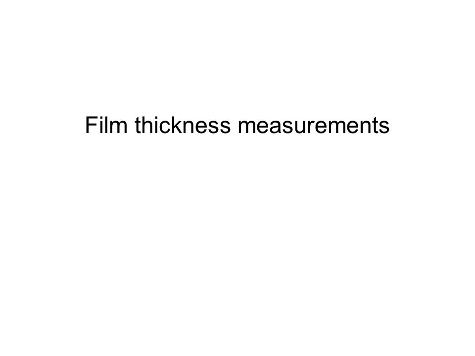 Film thickness measurements