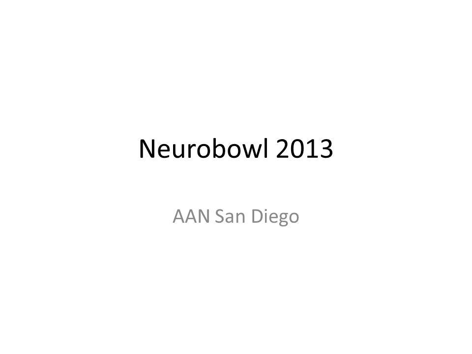 Neurobowl 2013 AAN San Diego