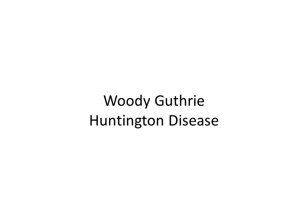 Woody Guthrie Huntington Disease