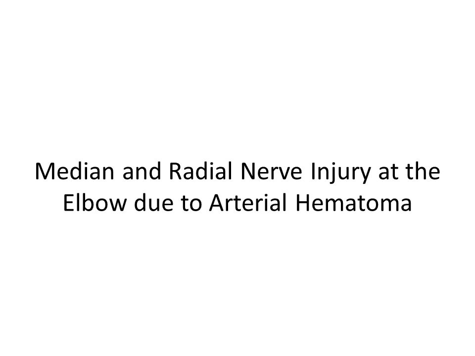 Median and Radial Nerve Injury at the Elbow due to Arterial Hematoma