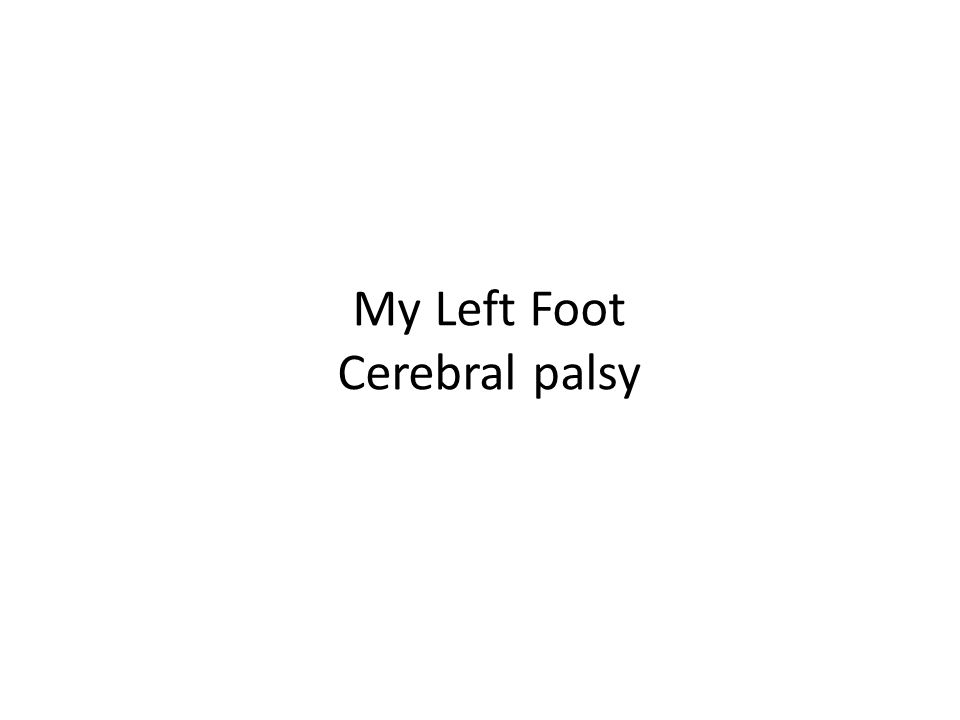 My Left Foot Cerebral palsy