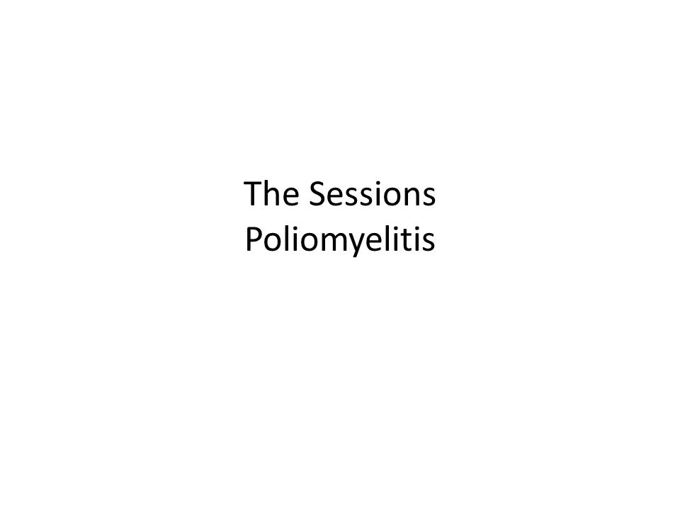 The Sessions Poliomyelitis