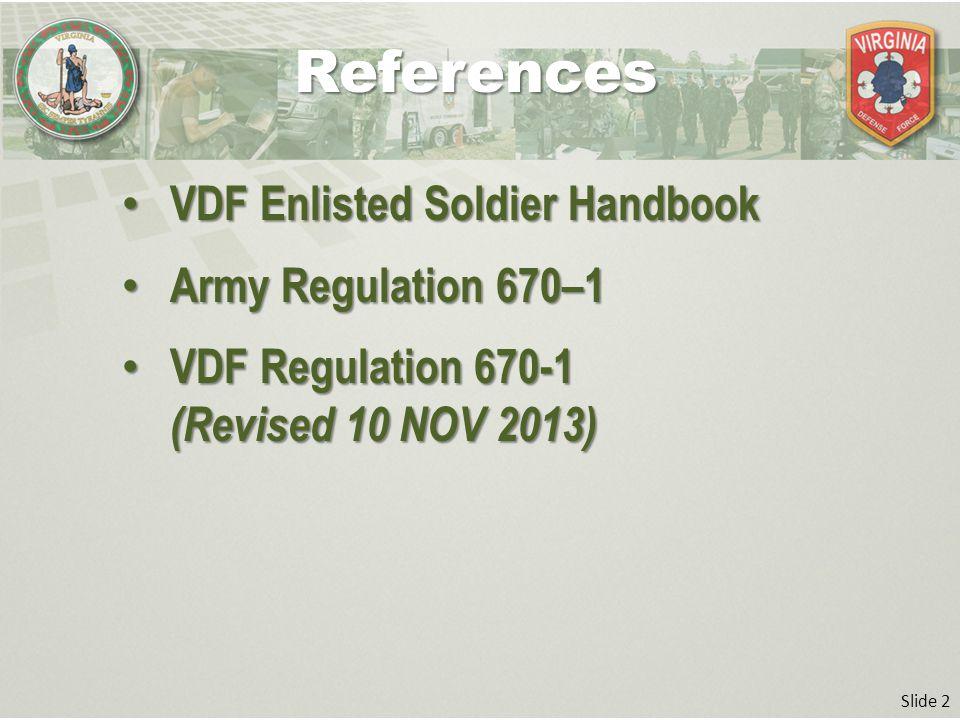 Slide 2 VDF Enlisted Soldier Handbook VDF Enlisted Soldier Handbook Army Regulation 670–1 Army Regulation 670–1 VDF Regulation 670-1 (Revised 10 NOV 2