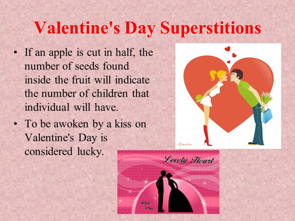 Valentine s Day Superstitions It is said that the kind of bird a girl watches on Valentine s Day predicts her future husband.