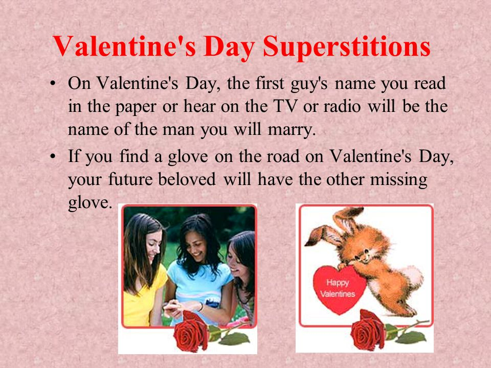 Valentine s Day Superstitions If an apple is cut in half, the number of seeds found inside the fruit will indicate the number of children that individual will have.