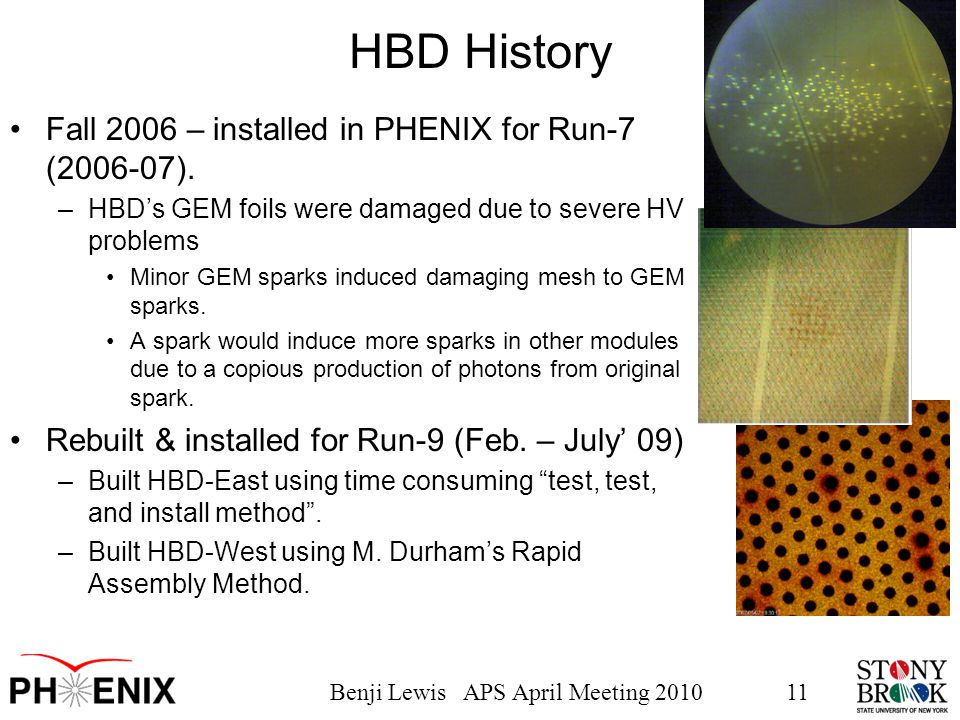 Benji Lewis APS April Meeting 201011 HBD History Fall 2006 – installed in PHENIX for Run-7 (2006-07).