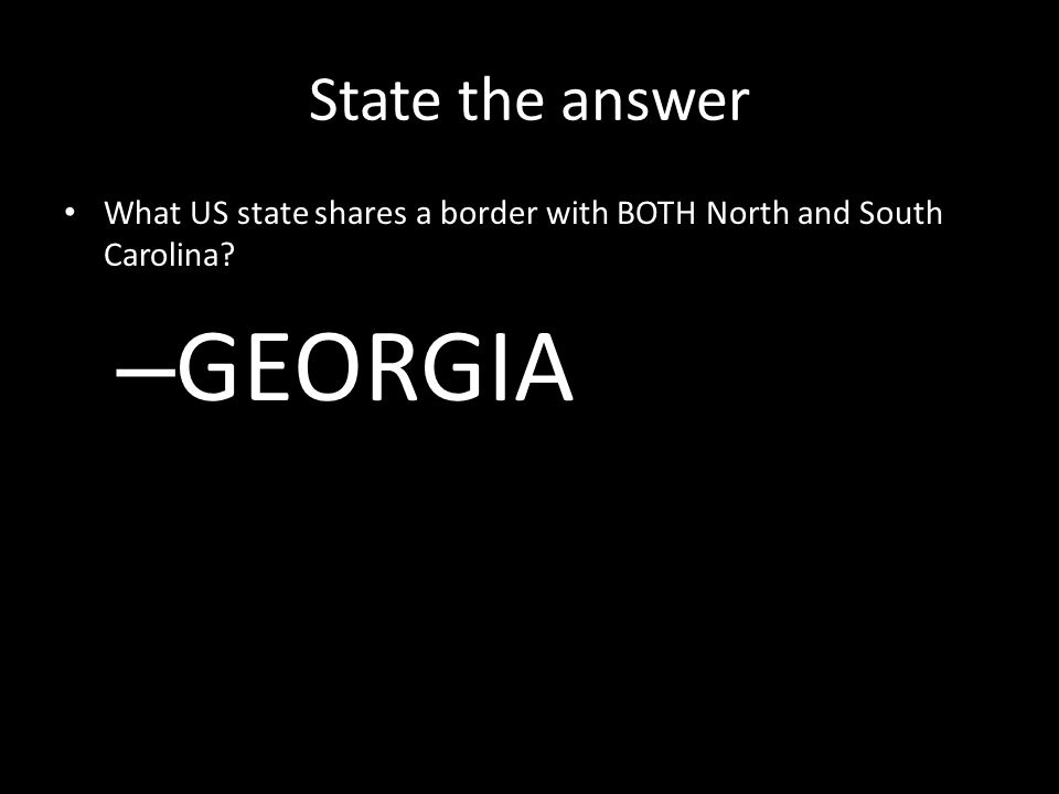 State the answer What US state shares a border with BOTH North and South Carolina – GEORGIA