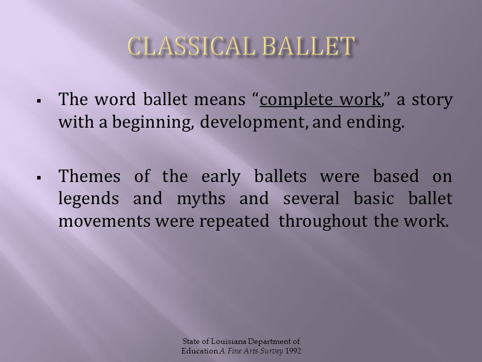  A step called reverence was choreographed in the late 1500s and is still used today to end all classical ballet classes.