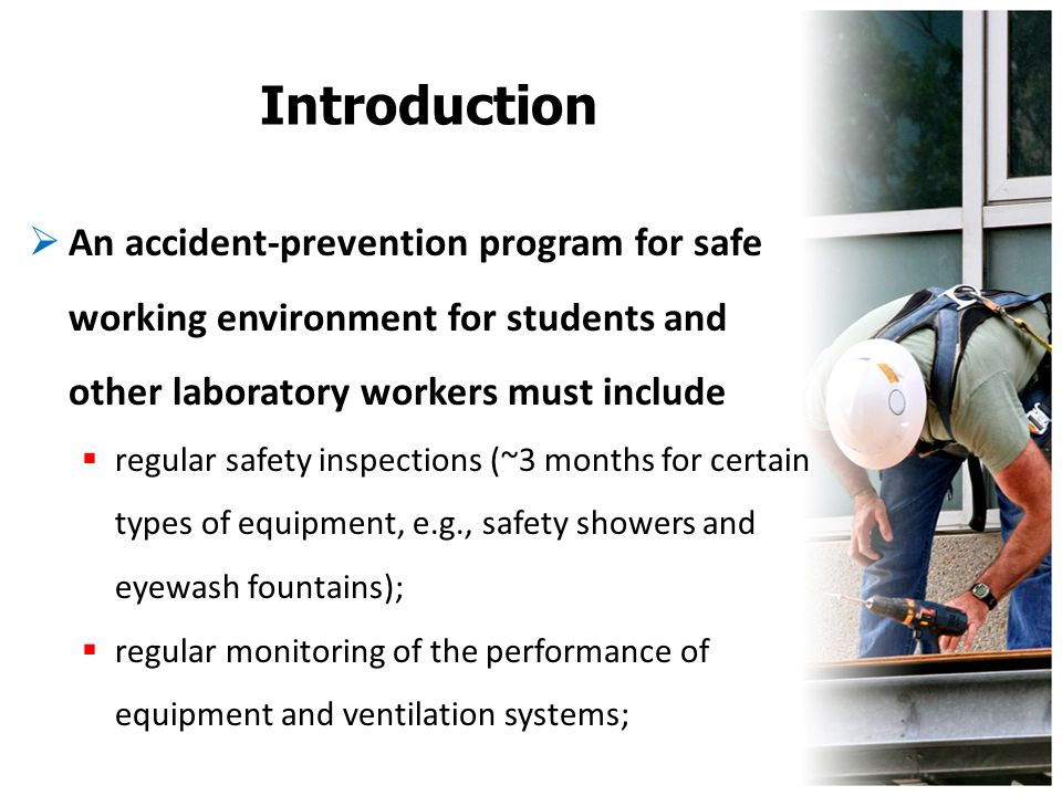 Introduction  An accident-prevention program for safe working environment for students and other laboratory workers must include  regular safety ins