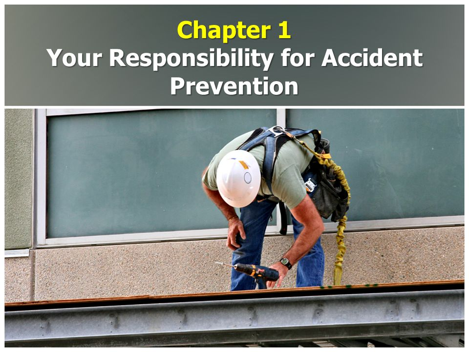 Chapter 1 Your Responsibility for Accident Prevention