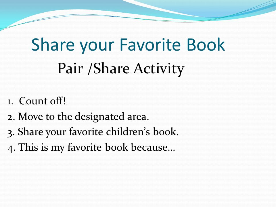 Share your Favorite Book Pair /Share Activity 1.Count off.