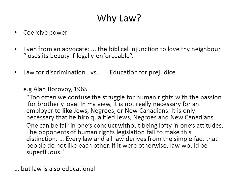 Why Law. Coercive power Even from an advocate:...