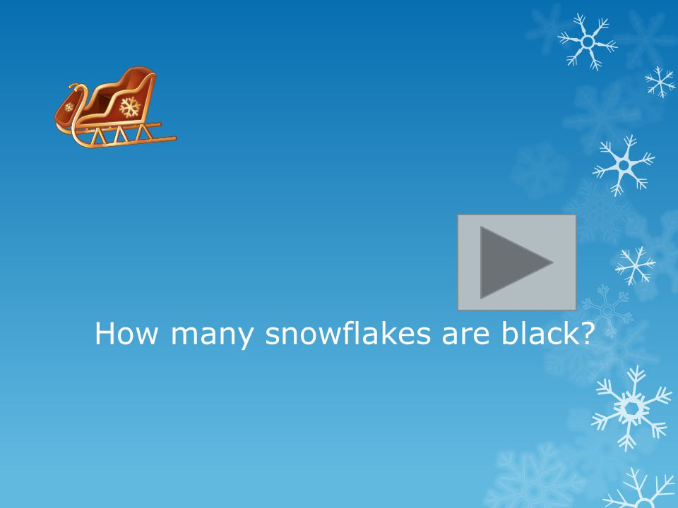 How many snowflakes are black?