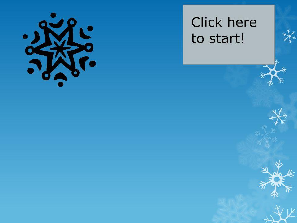 Click here to start!
