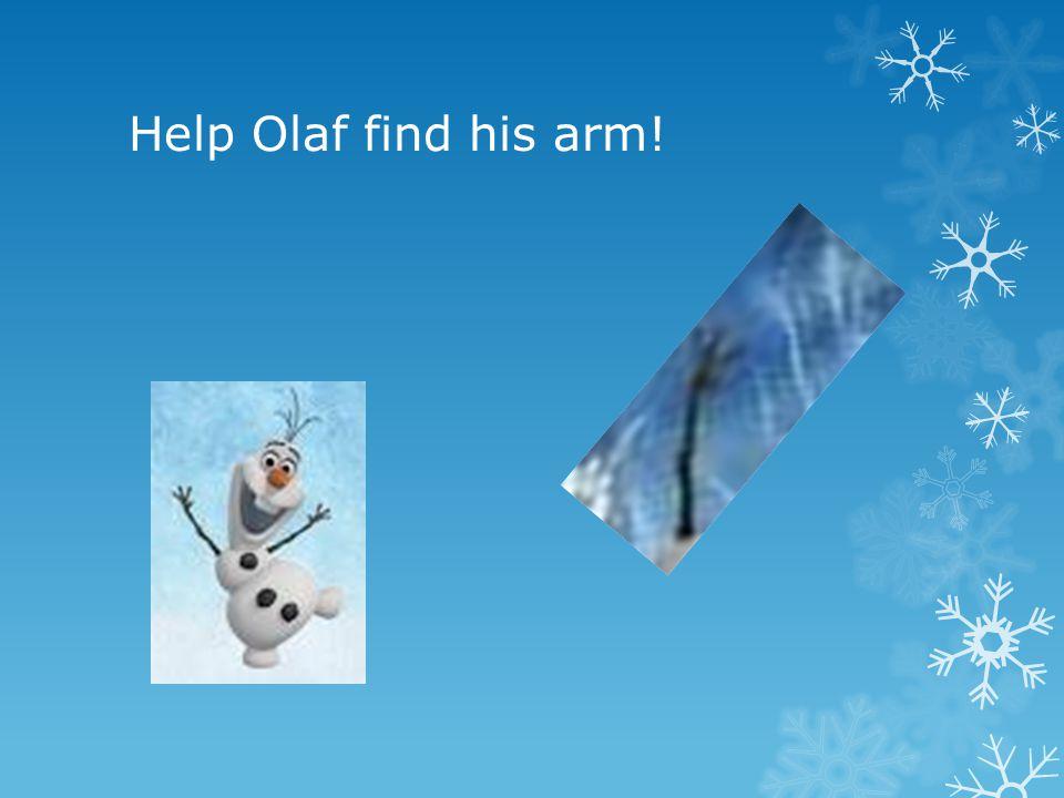 Help Olaf find his arm!