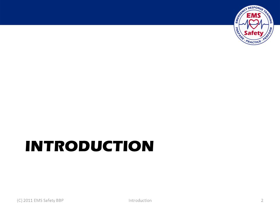 INTRODUCTION (C) 2011 EMS Safety BBPIntroduction2