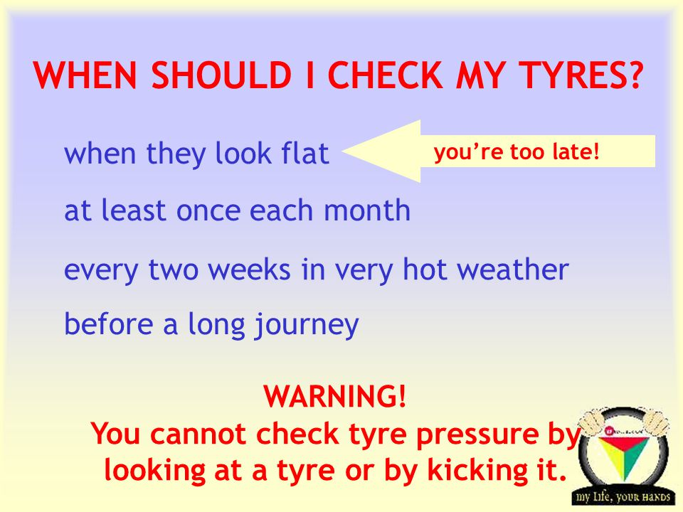 Transportation Tuesday TOP TYRE TIPS Check the tyre pressure for your vehicle : look inside the glove box, driver's door or owner's manual for details.