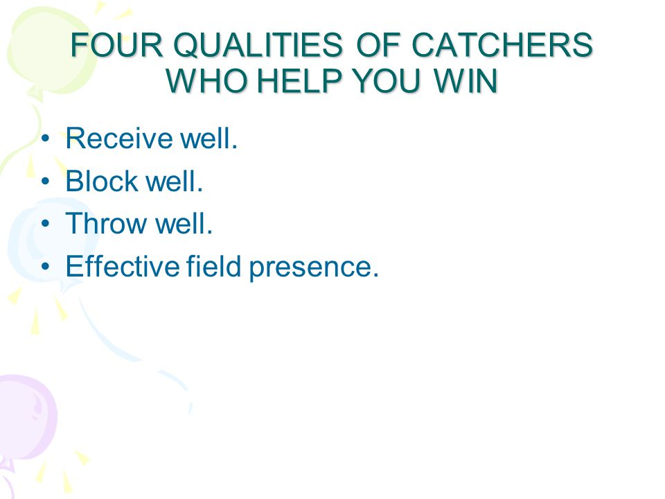 FOUR QUALITIES OF CATCHERS WHO HELP YOU WIN Receive well.