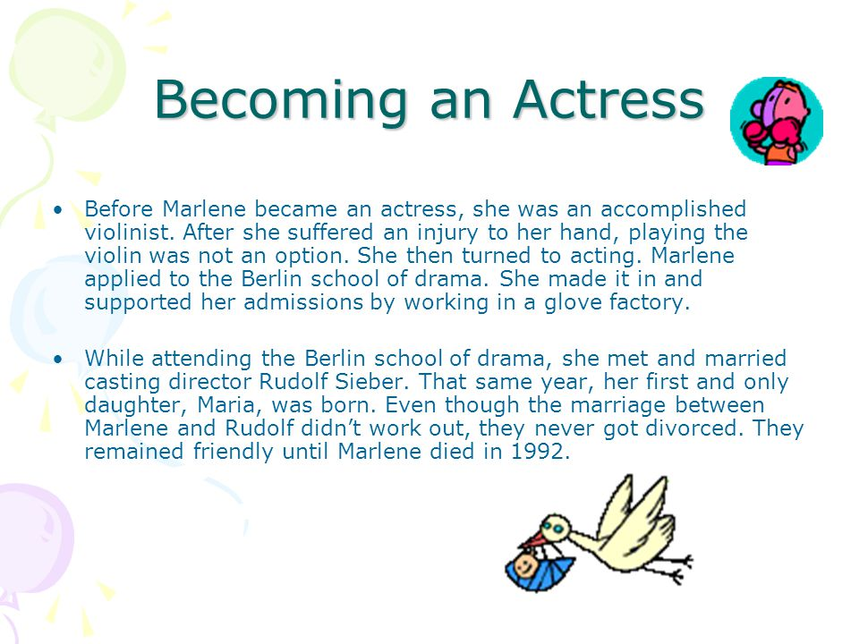 Acting In 1929 Marlene stunted her acting career with her first major movie.