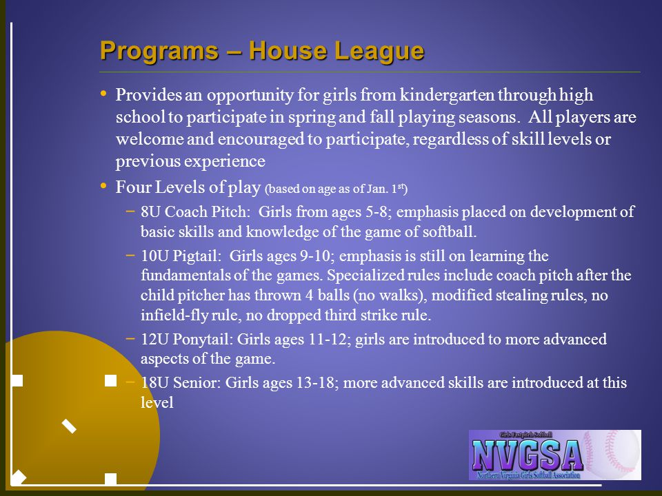 Programs – House League Provides an opportunity for girls from kindergarten through high school to participate in spring and fall playing seasons.