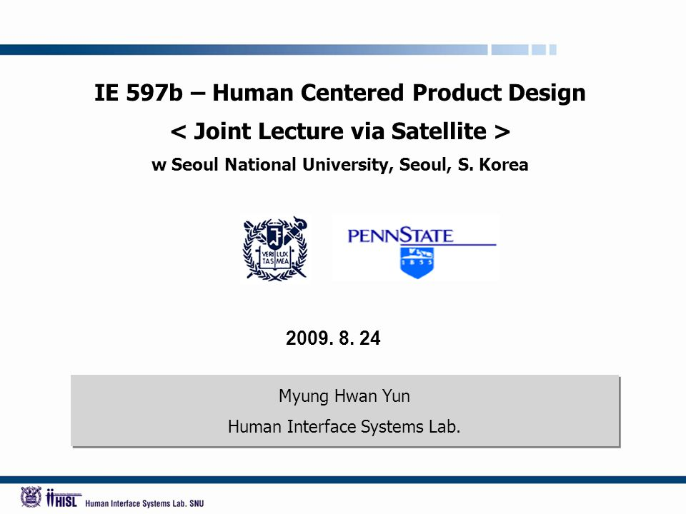 2/13 SNU  ▪  PSU KOR-USA TELELECTURE 2 nd Semester, 2009, Graduate Course As a cooperative educational effort in the field of industrial engineering, we are opening a telelecture interactive between Korea and the US.
