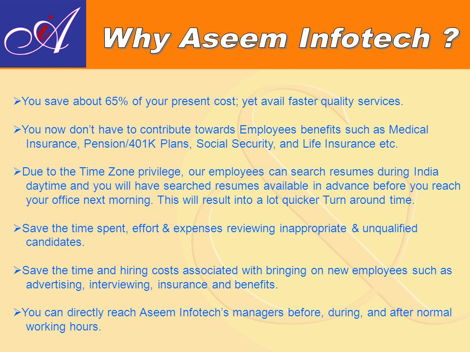  Submitting only Quality Resumes  Increase Client's Resume Data-bank  Daily or weekly conference call to know about work status.