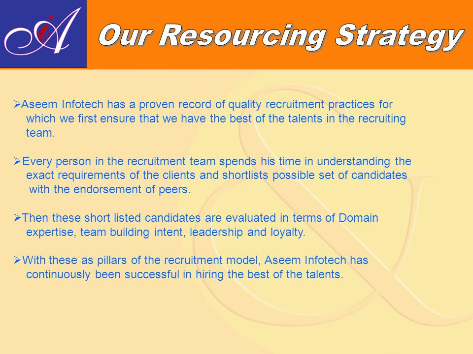 The candidate sourcing and screening process is very challenging; often, there are too few qualified candidates for open positions, but an abundance of irrelevant resumes.